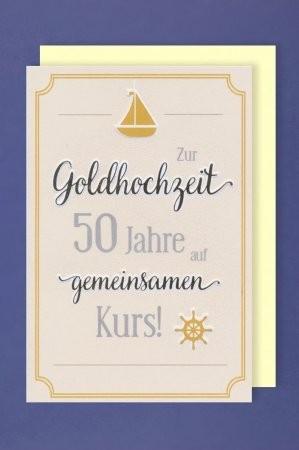 Grußkarte: Zur Goldhochzeit 50 Jahre auf gemeinsamen Kurs!
