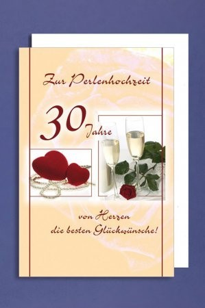 Grußkarte: Zur Perlenhochzeit 30 Jahre von Herzen die besten Glückwünsche!