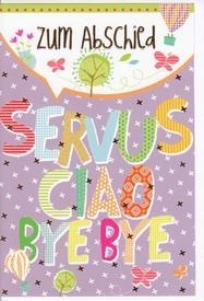 Grußkarte: Zum Abschied - Servus, Ciao, Bye Bye